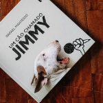 """O amor e a amizade em """"Um Cão Chamado Jimmy"""""""