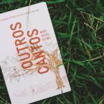 """""""Outros Cantos"""" de Maria Valéria Rezende é um livro forte sobre a educação e o sertão"""