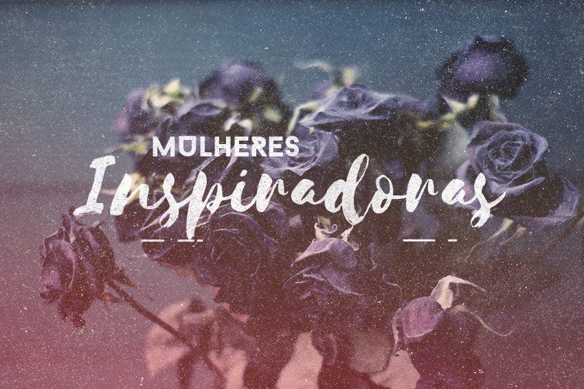 mulheres que me inspiram