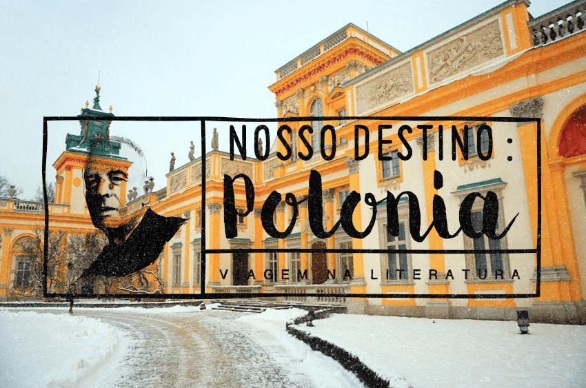 VIAGEM NA LITERATURA: MAIO – POLÔNIA
