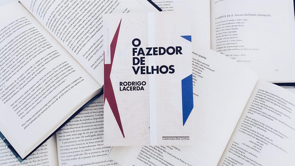 """Crise existencial, amadurecimento e as inúmeras reflexões sobre a vida em """"O Fazedor de Velhos"""" do Rodrigo Lacerda."""